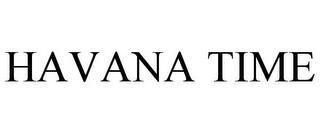 HAVANA TIME trademark