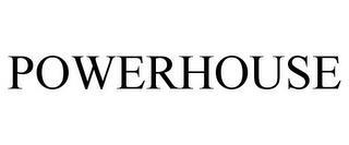 POWERHOUSE trademark