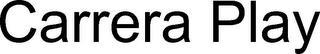 CARRERA PLAY trademark