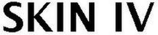 SKIN IV trademark