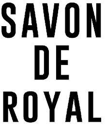 SAVON DE ROYAL trademark