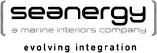 [ SEANERGY A MARINE INTERIORS COMPANY ]EVOLVING INTEGRATION trademark