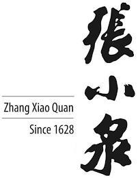 ZHANG XIAO QUAN SINCE 1628 trademark