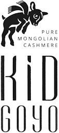 KID GOYO PURE MONGOLIAN CASHMERE trademark