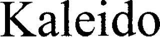 KALEIDO trademark