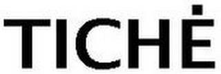 TICHE trademark