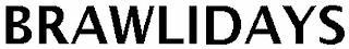 BRAWLIDAYS trademark