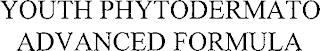 YOUTH PHYTODERMATO ADVANCED FORMULA trademark