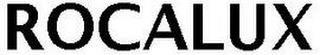 ROCALUX trademark