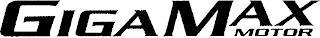 GIGA MAX MOTOR trademark