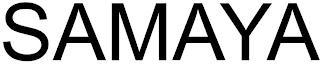 SAMAYA trademark