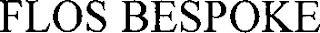FLOS BESPOKE trademark