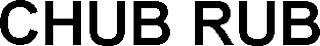 CHUB RUB trademark