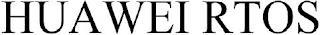 HUAWEI RTOS trademark