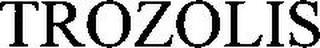 TROZOLIS trademark