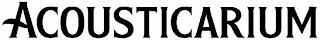 ACOUSTICARIUM trademark