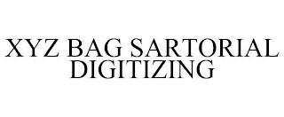 XYZ BAG SARTORIAL DIGITIZING trademark
