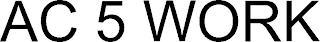 AC 5 WORK trademark
