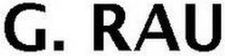 G. RAU trademark