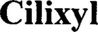 CILIXYL trademark