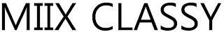 MIIX CLASSY trademark