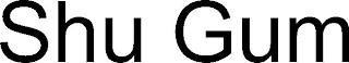 SHU GUM trademark