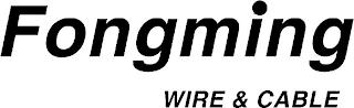 FONGMING WIRE & CABLE trademark