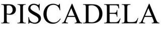 PISCADELA trademark