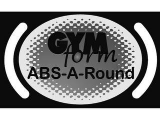GYMFORM ABS-A-ROUND trademark
