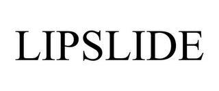 LIPSLIDE trademark