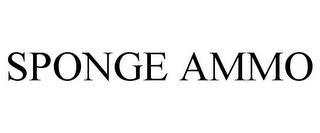 SPONGE AMMO trademark