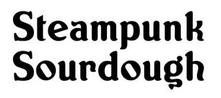 STEAMPUNK SOURDOUGH trademark