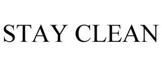 STAY CLEAN trademark