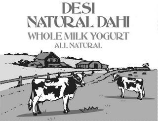 DESI NATURAL DAHI WHOLE MILK YOGURT ALL NATURAL trademark