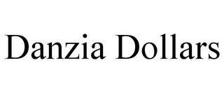 DANZIA DOLLARS trademark