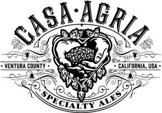 CASA · AGRIA SPECIALTY ALES · VENTURA COUNTY · CALIFORNIA, USA · trademark