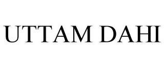 UTTAM DAHI trademark