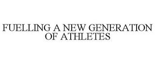FUELLING A NEW GENERATION OF ATHLETES trademark
