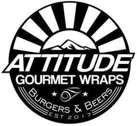 ATTITUDE GOURMET WRAPS BURGERS & BEERS EST 2017 trademark