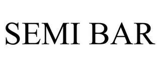 SEMI BAR trademark