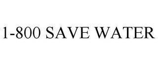 1-800 SAVE WATER trademark