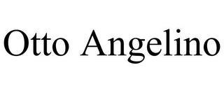OTTO ANGELINO trademark