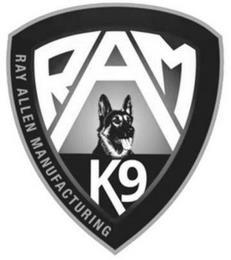 RAY ALLEN MANUFACTURING RAM K9 trademark