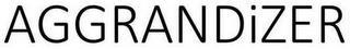 AGGRANDIZER trademark