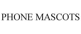 PHONE MASCOTS trademark