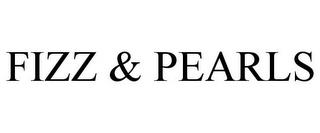 FIZZ & PEARLS trademark