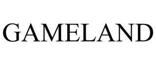 GAMELAND trademark