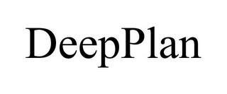 DEEPPLAN trademark