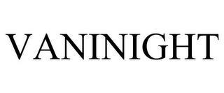 VANINIGHT trademark
