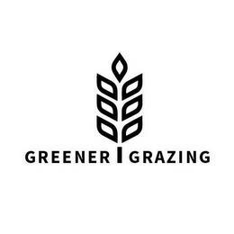 GREENER GRAZING trademark